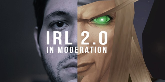 IRL 2.0 In Moderation (WoW)