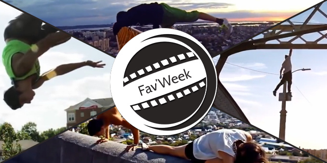 Fav'Week : Extreme, incredible, insane Parkour !